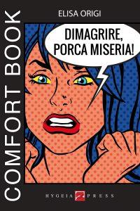 Dimagrire, porca miseria! Comfort book
